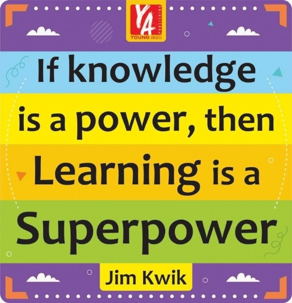 Photo by Vani Mehra on July 28, 2021. May be a cartoon of text that says '44 YOUNG ANGELS If knowledge is a power, then Learning is a Superpower Jim Kwik'.