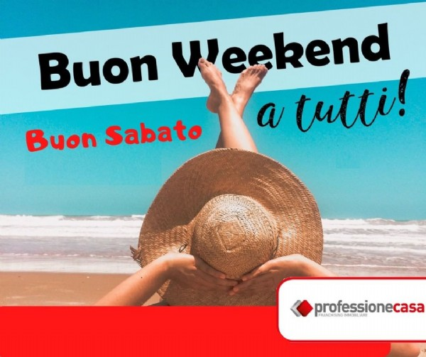 Photo by Professionecasa on June 19, 2021. May be an image of one or more people and text that says 'Buon Weekend a tutti! Buon Sabato professionecasa GIMMORE FRANCHISING'.
