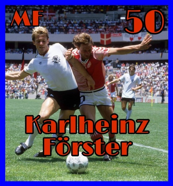Photo by Le MalFormazioni in Forster Ranch. May be an image of 2 people, people playing sports, people standing and text that says 'MF 50 Karlheinz Förster'.