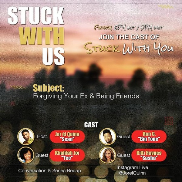 """Photo by Stuck With You on June 11, 2021. May be an image of 4 people and text that says 'STUCK WITH US FRIDAY 8PM EST 5PM PST JOIN THE CAST OF STUCK WITH You ~ Subject: FY& Ex & Being Friends Forgiving Your Host CAST Jor él Quinn Sean"""" Guest Guest RonG. """"Big Tone"""" ۔hJoi """"Tee"""" Guest Conversation & Series Recap KiKi Haynes Sasha"""" Instagram LIve @JorelQuinn'."""