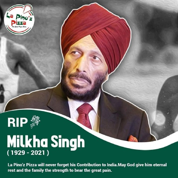 Photo by La Pino'z Pizza Jaunpur on June 19, 2021. May be an image of 1 person and text that says 'La Pino' Pizza TeGiaa P CN RIP Milkha Singh (1929- 2021) La Pino'z Pizza will never forget his Contribution to India.May God give him eternal rest and the family the strength to bear the great pain.'.