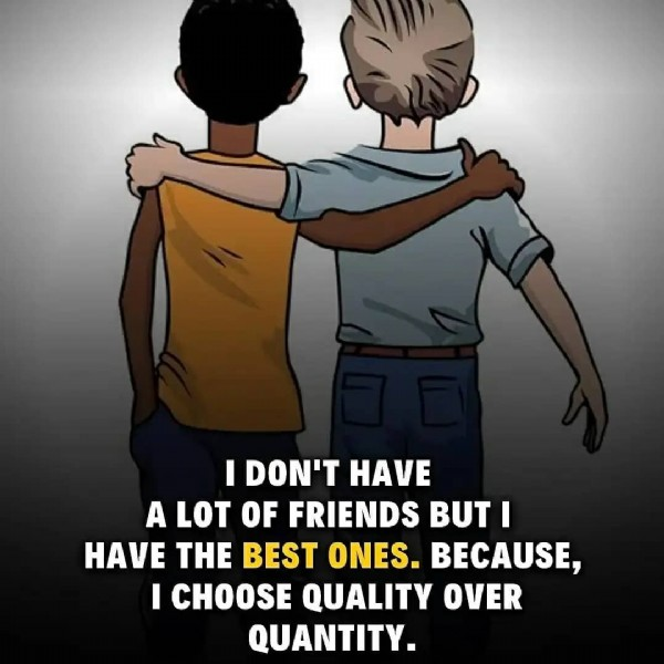 Photo by Motivation Wednesday™© in Delhi, India. May be a cartoon of one or more people and text that says 'I DON'T HAVE A LOT OF OF FRIENDS BUT I HAVE THE BEST ONES. BECAUSE, I CHOOSE QUALITY OVER QUANTITY.'.