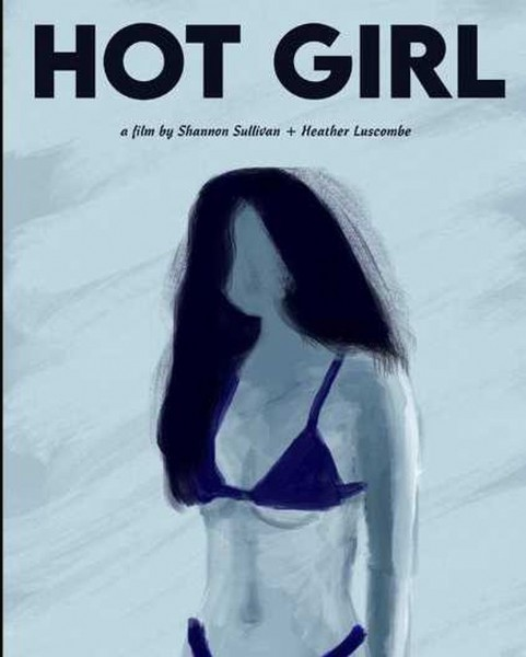 Photo by Indie Short Fest on June 16, 2021. May be an image of one or more people and text that says 'HOT GIRL film by Shannon Sullivan + Heather Luscombe'.
