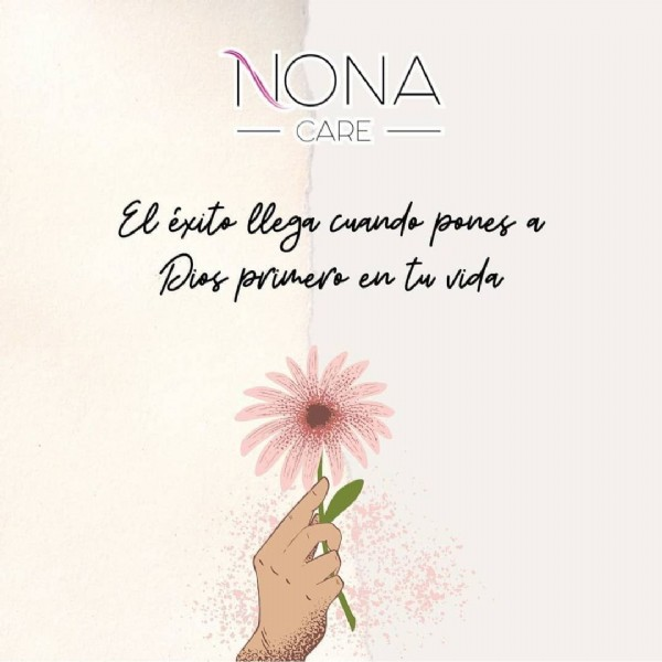 Photo by Nona Body Care and Hair on June 07, 2021. May be an image of flower and text that says 'NONA CARE El éxito llega cuando pones a Dios primero en tu vida'.