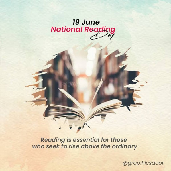 Photo by Graphics Door on June 18, 2021. May be an image of text that says '19 June National Reading Reading is essential for those who seek to rise above the ordinary @grap.hicsdoor'.