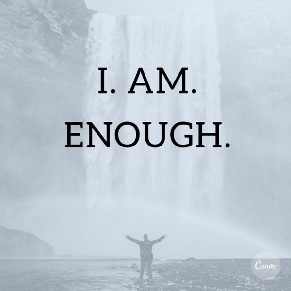 Photo by Kinda Blomberg and Rachel Hart on May 13, 2021. May be an image of sky and text that says 'I. I. AM. ENOUGH. Canva'.