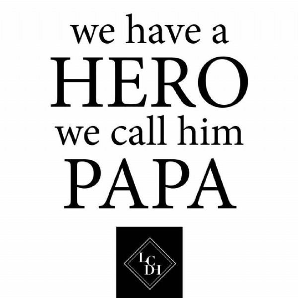 Photo by La Cour Des Hommes ® on June 19, 2021. May be an image of text that says 'we have a HERO we call him PAPA S'.