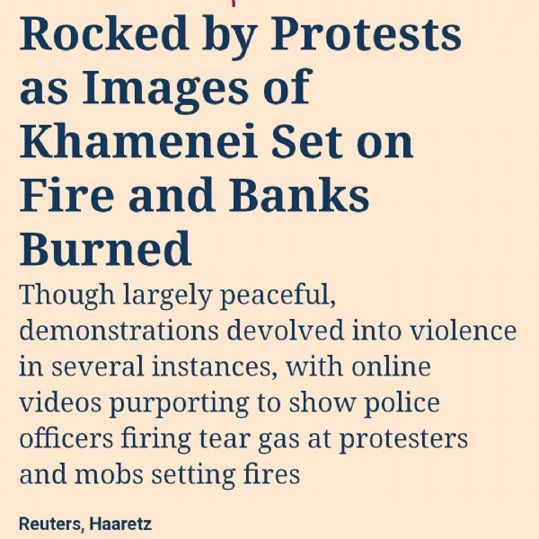 Photo by Parsa on July 31, 2021. May be an image of one or more people and text that says 'Rocked by Protests as Images of Khamenei Set on Fire and Banks Burned Though largely peaceful, demonstrations devolved into violence in several instances, with online videos purporting to show police officers firing tear gas at protesters and mobs setting fires Reuters, Haaretz'.