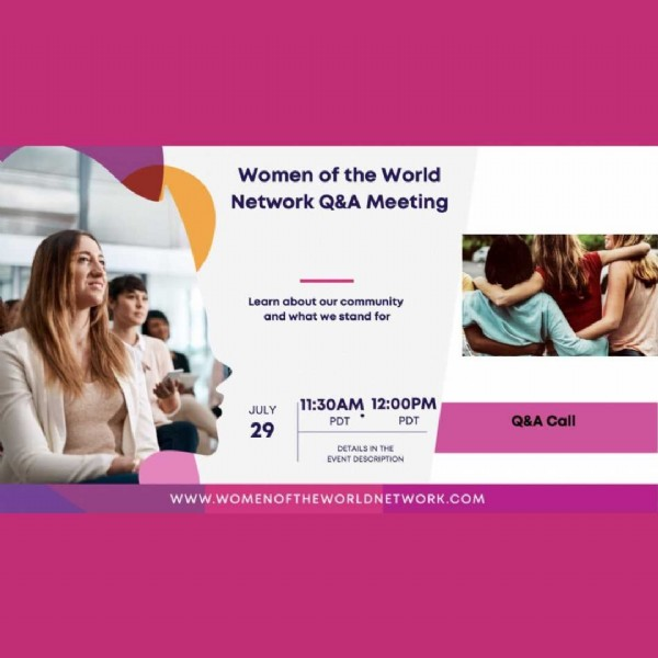 Photo by WOW Network E-Academy on July 27, 2021. May be an image of 1 person and text that says 'Women of the World Network Q&A Meeting Learn about our community and what we stand for JULY 29 11:30AM 12:00PM PDT PDT DETAILSIN THE EVENT DESCRIPTION Q&A Call WWW.WOMENOFTHEWORLDNETWORK.COM'.