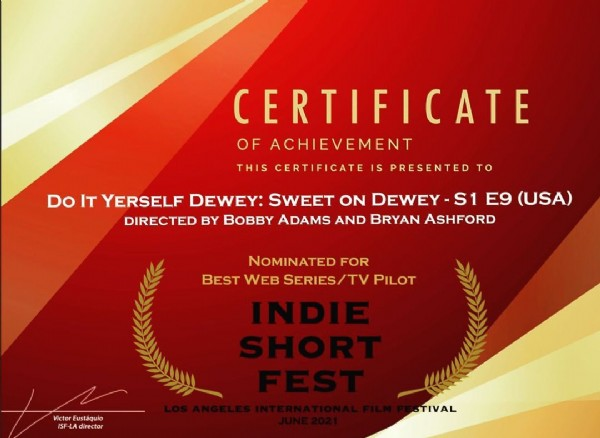 Photo by Laura Meadows on June 17, 2021. May be an image of text that says 'CERTIFICATE OF ACHIEVEMENT THIS CERTIFICATE IS PRESENTED TO Do IT YERSELF DEWEY: SWEET ON DEWEY S1 E9 (USA) DIRECTED BY BOBBY ADAMS AND BRYAN ASHFORD NOMINATED FOR BEST WEB SERIES/TV PILOT Victor Eustáquio director STIVAL'.