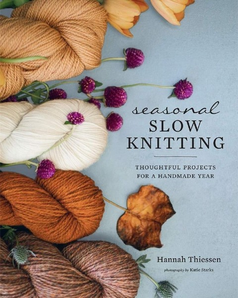 Photo by South Taranaki LibraryPlus on September 22, 2021. May be an image of text that says 'seasonal SLOW KNITTING THOUGHTFUL PROJECTS FOR A HANDMADE YEAR Hannah Thiessen photography by Katie Starks'.