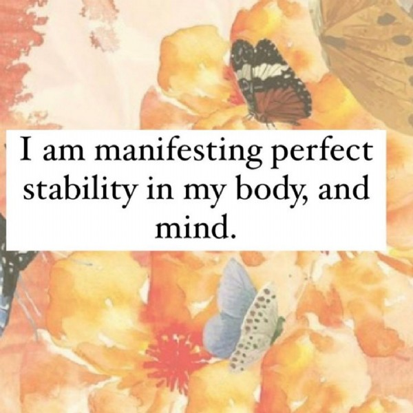 Photo by Maria Elena  on June 22, 2021. May be an image of text that says 'I am manifesting perfect stability in my body, and mind.'.