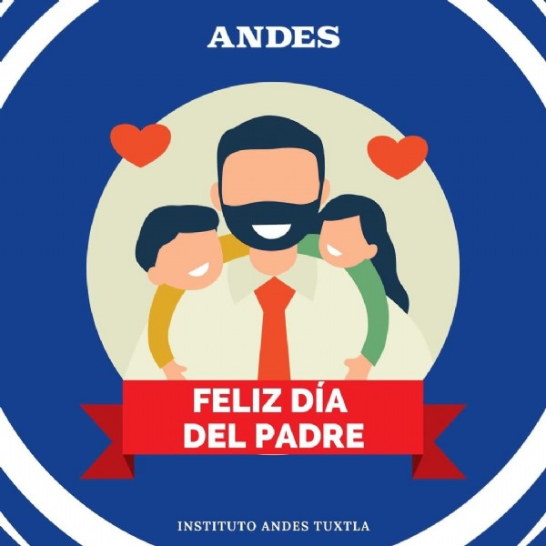 Photo by Instituto Andes Tuxtla on June 20, 2021. May be an image of one or more people and text that says 'ANDES FELIZ DIA DEL PADRE INSTITUTO ANDES TUXTLA'.