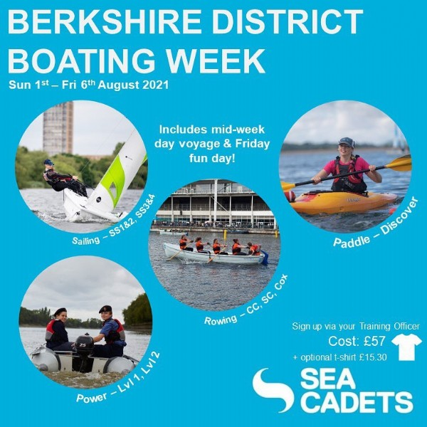 """Photo by Henley Sea Cadet Corps on June 23, 2021. May be an image of outdoors and text that says 'BERKSHIRE DISTRICT BOATING WEEK Sun 1st-Fri 6th August 2021 Includes mid-week day voyage Friday fun day! SS3&4 Sailing SS1&2, Discover Paddle Cox cc, SC, Rowing S""""gn up via your Training Officer Cost: £57 optional t-shirt optionalt-shirt£15.30 £15 SEA CADETS Power Lv11,Lv12'."""