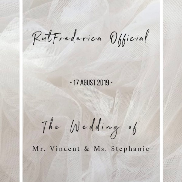 Photo by Bridal MakeUp Artist Certified on March 08, 2021. May be an image of text that says 'RutFrederica Official AGUST -17AGUST2019- 2019- The Wedding of Mr. Vincent Mr.Vincent&Ms.Stephanie & Ms. Stephanie'.