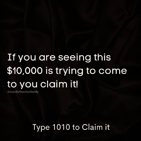 Photo by Spirituality   Manifestion in New York, New York. May be an image of text that says 'If you are seeing this $10,000 is trying to come to you claim it! @lawofattractionfamily Type 1010 to Claim Type1010oC it'.