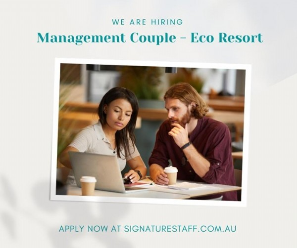 Photo by Signature Staff on June 19, 2021. May be an image of 2 people and text that says 'WE ARE HIRING Management Couple Eco Resort APPLY NOW AT SIGNATURESTAFF.COM.AU'.