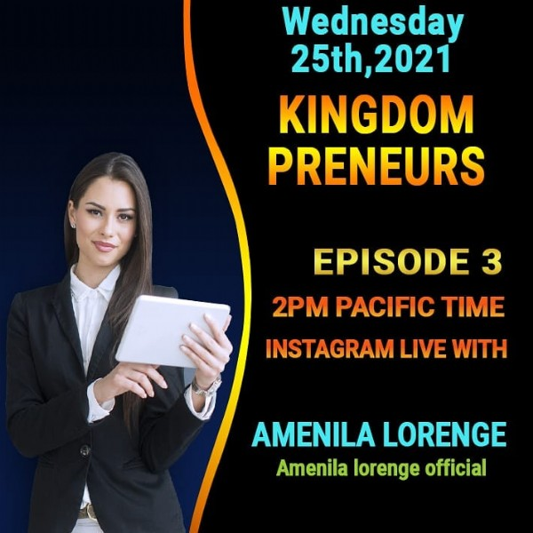 Photo by Samir Singha on June 19, 2021. May be an image of 1 person and text that says 'Wednesday 25th, 2021 KINGDOM PRENEURS EPISODE 3 2PM PACIFIC TIME INSTAGRAM LIVE WITH AMENILA LORENGE Amenila lorenge official'.