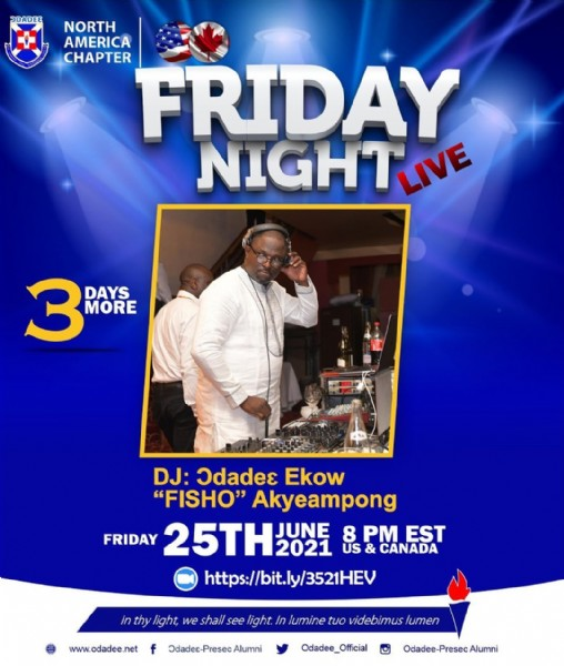 """Photo by ODADEE on June 22, 2021. May be an image of 1 person and text that says 'ODADEE NORTH AMERICA CHAPTER FRIDAY NIGHT LIVE 3 BROR DAYS MORE DJ: Odadee Ekow FISHO"""" Akyeampong FRIDAY 25TH 2021 US & CANADA JUNE 8 PM EST https://bit.ly/3521HEV light, we shall see light. www.odadee.net lumine tuo videbimus lumen Odadee-PresecAlumni Odadee_Official Odadee-PresecAlumni'."""