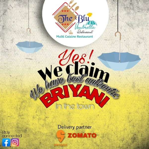 Photo by The Blu Umbrella on August 01, 2021. May be an image of text that says '*** 1★** The Blu Umbrella Restauraut Multi Cuisine Restaurant Yes! We BRIYANI nthe town have best Weclaim authentic Stay connected f Delivery partner S ZOMATO SWIGGY'.