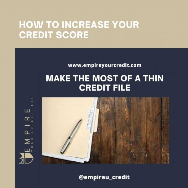 Photo by Empire You LLC on June 19, 2021. May be an image of text that says 'HOW TO INCREASE YOUR CREDIT SCORE www.empireyourcredit.com MAKE THE MOST OF A THIN CREDIT FILE MPIRE MERE E R @empireu_credit'.