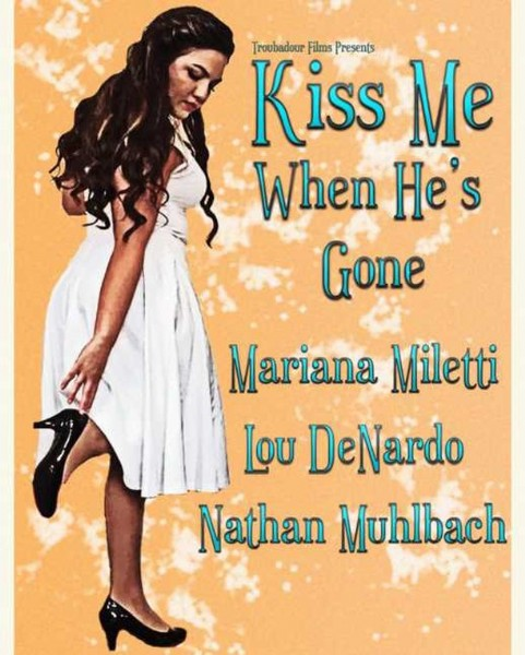Photo by Indie Short Fest on June 16, 2021. May be an image of 1 person and text that says 'Troubadour Films Presents Kiss Me When He's Gone Mariana Miletti LoU DeNardo Nathan Muhlbach'.