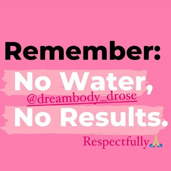 Photo by DRose on July 31, 2021. May be an image of text that says 'Remember: No Water @dreambody_drose No Results. Respectfully'.