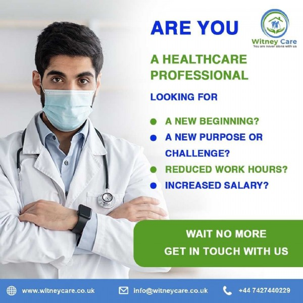 Photo by Witney Care on June 19, 2021. May be an image of 1 person and text that says 'ARE YOU Cس Witney Care You arenever ne th A HEALTHCARE PROFESSIONAL LOOKING FOR A NEW BEGINNING? A NEW PURPOSE OR CHALLENGE? REDUCED WORK HOURS? INCREASED SALARY? WAIT NO MORE GET IN TOUCH WITH US www.witneycare.co.uk info@witneycare.co.uk +44 7427440229'.