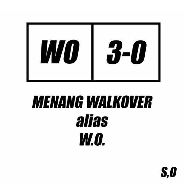 Photo by S,O on June 05, 2021. May be an image of text that says 'WO 3-0 MENANG WALKOVER alias W.O. S,O'.
