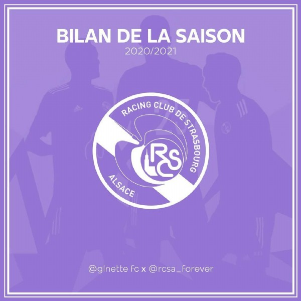 Photo shared by Ginette FC on June 11, 2021 tagging @rcsa, and @rcsa_forever. May be an image of text that says 'BILAN DE LA SAISON 2020/2021 RACING RACING CLUB RS ALSACE @ginette fcx@rcsa_forever'.