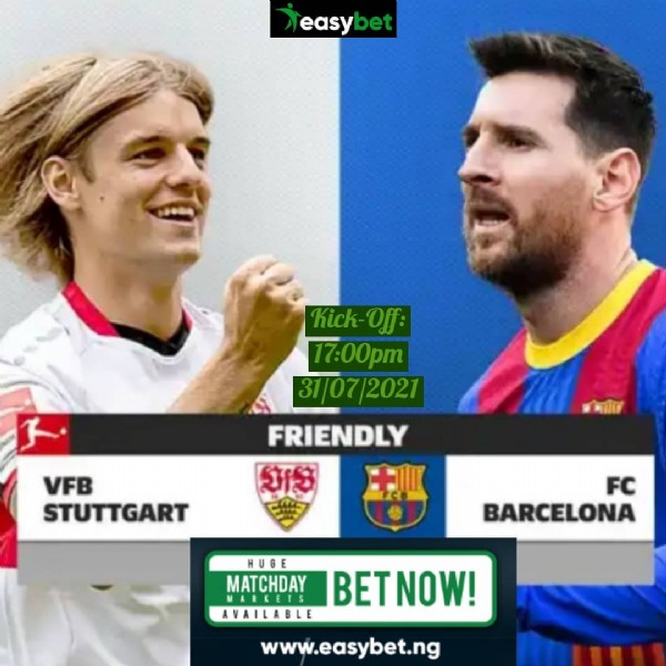Photo by EasyBet on July 30, 2021. May be an image of 2 people and text that says 'easy bet Kick- Off: 17:00pm 31/07/2021 FRIENDLY যযাস VFB STUTTGART FC BARCELONA HUGE MATCHDAY MARKETS AVAILABLE BETNOW! www.easybet.ng'.