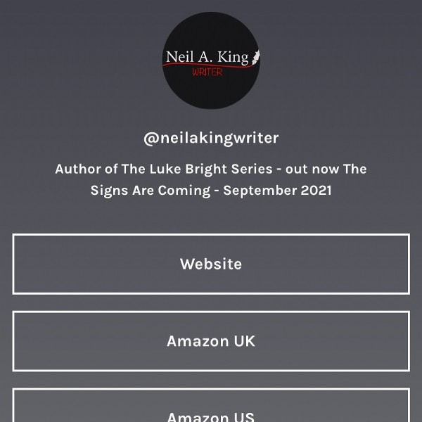 Photo by Neil A. King on June 20, 2021. May be an image of text that says 'Neil A. King @neilakingwriter Author of The Luke Bright Series out now The Signs Are Coming- September 2021 Website Amazon UK Amazon'.
