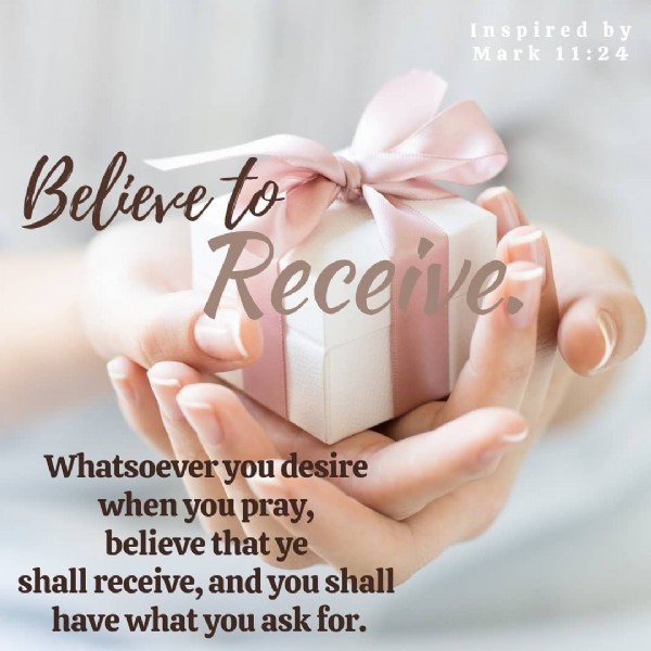 Photo by Jessica Cather on March 24, 2021. May be an image of one or more people and text that says 'Inspired by Mark Mark11:24 Believe to Receive Whatsoever you desire when you pray, believe that ye shall receive, and you shall have what you ask for.'.