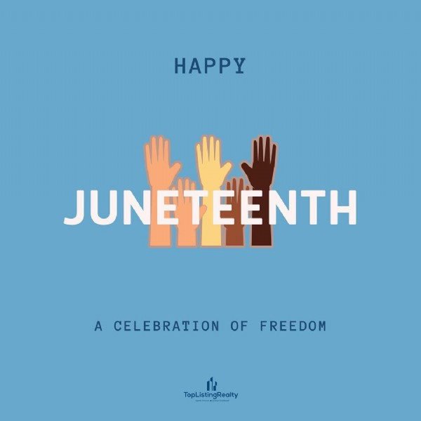 Photo by Top Listing Realty® in Top Listing Realty. May be an image of text that says 'HAPPY JUNETEENTH EENTH A CELEBRATION OF FREEDOM ه TopListingRealty'.