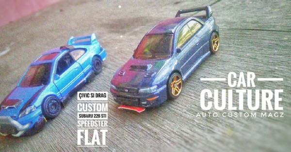 Photo by Andrea Mongko on June 20, 2021. May be an image of toy, car and text that says 'ÇIVIC SI DRAG CUSTOM SUBARU 22B STI SPEEDSTER FLAT CAR- CAR CULTURE AUTO CUSTOM MAGZ'.