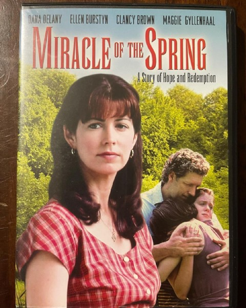Photo by Jason Walker  in Saco, Maine. May be an image of 3 people and text that says 'DANA DELANY ELLEN BURSTYN CLANCY BROWN MAGGIE GYLLENHAAL MIRACLE OF THE SPRING Story ofHope and Redemption'.