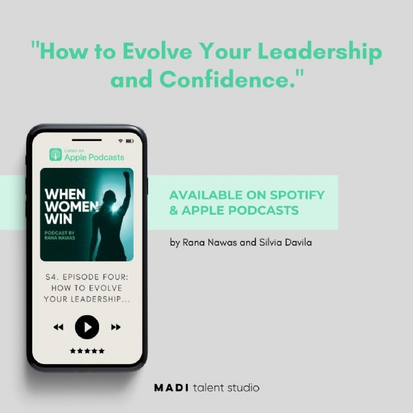 """Photo by MADI talent studio on June 03, 2021. May be an image of screen and text that says '""""How to Evolve Your Leadership and Confidence."""" Listen Apple Podcasts WHEN WOMEN WIN AVAILABLE ON SPOTIFY & APPLE PODCASTS by Rana Nawas and Silvia Davila S4. EPISODE FOUR: HOW TO EVOLVE YOUR LEADERSHIP... ★★★★★ MADI talent MADI studio'."""