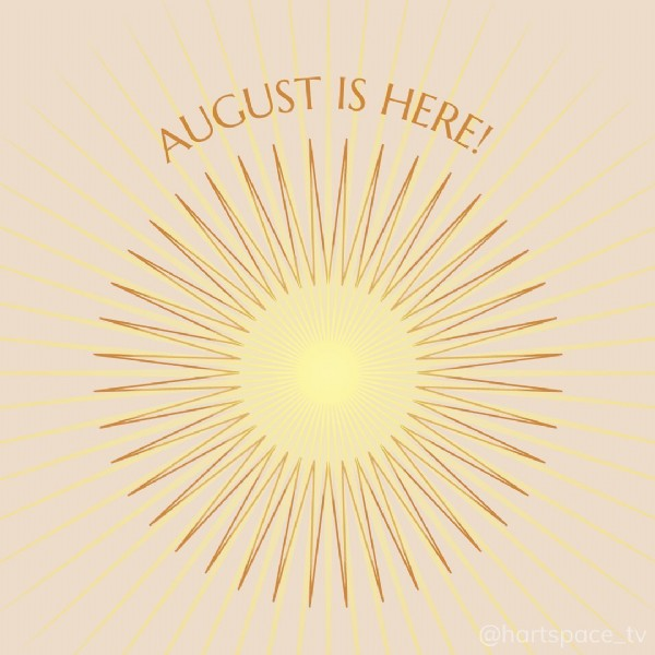 Photo by Hartspace in Sydney, Australia. May be an image of text that says 'AUGUST IS HERE! @hartspace_tv'.