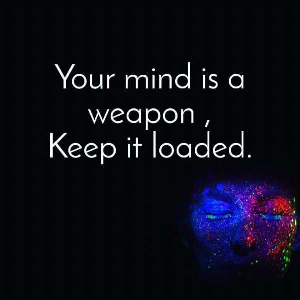 Photo by @dreamerssecrets on June 10, 2021. May be an image of one or more people and text that says 'Your mind is a weapon, Keep it loaded. Medr'.