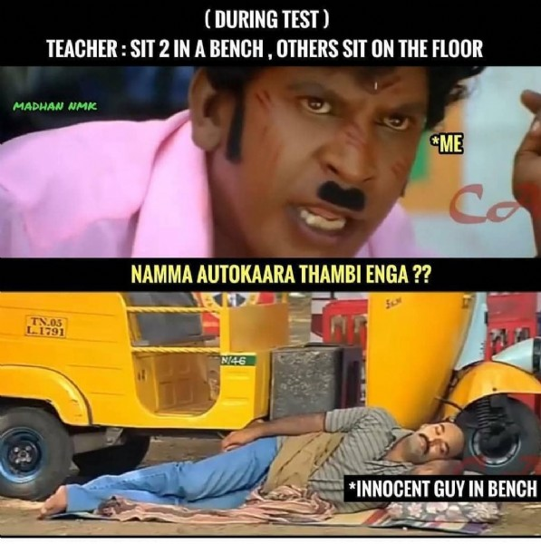 Photo shared by  Mokkabloopers  on June 23, 2021 tagging @navinesh_kumar_sk. May be an image of 1 person and text that says 'TEACHER: (DURING TEST) 2 IN A BENCH OTHERS SIT ON THE FLOOR MADHAN NMK *ME Co TN.05 L1791 NAMMA AUTOKAARA THAMBI NAMMAAUTOKAARATHAMBIENGA?? ENGA?? N/46 *INNOCENT GUY IN BENCH'.