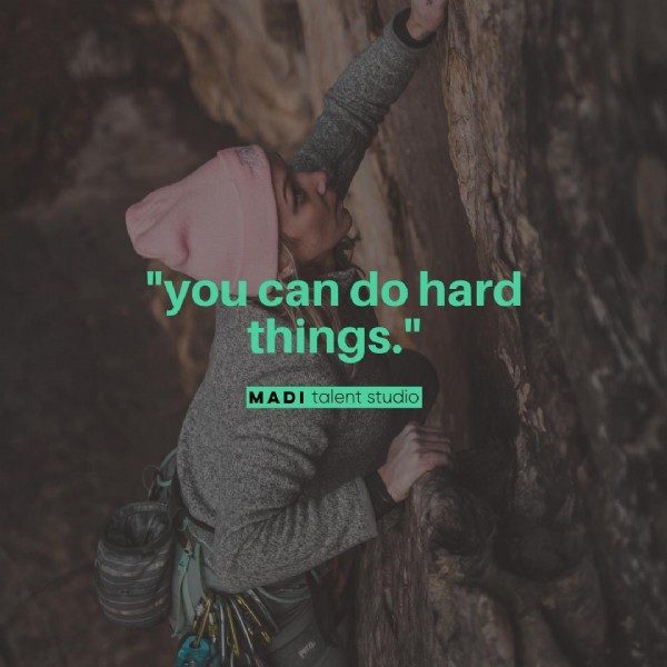 """Photo by MADI talent studio on June 13, 2021. May be an image of text that says '""""you can do hard things."""" MADI talent studio'."""