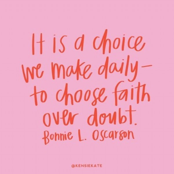 Photo by Roman Catholic Church on June 18, 2021. May be an image of one or more people and text that says 'It is a choice we make daily- to choose faith over doubt. Bonnie L. oscarson @KENSIEKATE'.
