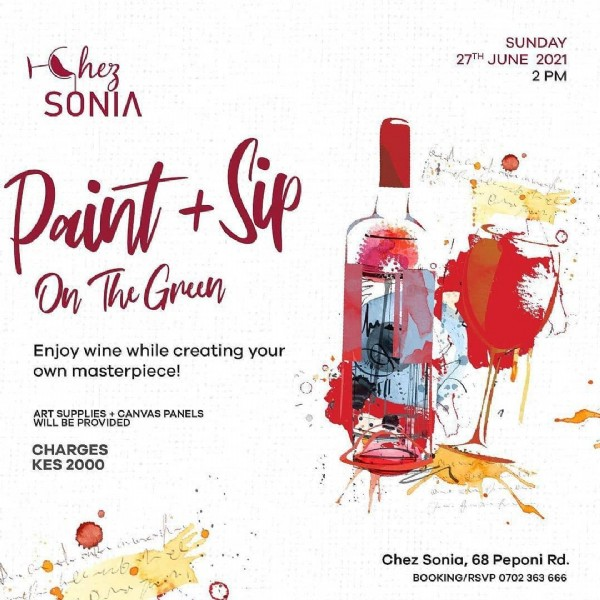 Photo by Day Out Kenya on June 19, 2021. May be an image of text that says 'Chez SONIA SUNDAY 27TH JUNE 2021 2 2PM Paint Sip On The Green Enjoy wine while creating your own masterpiece! SUPPLIES CANVAS PANELS PROVIDED CHARGES KES 2000 Chez Sonia, 68 Peponi Rd. BOOKING/RSVP 0702 363 666'.