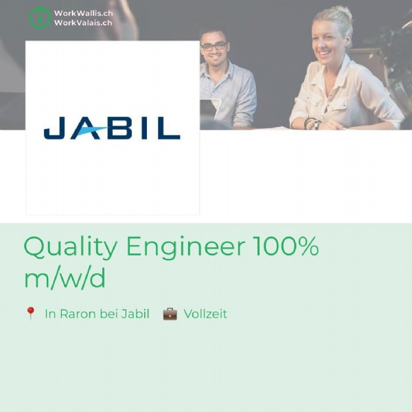 Photo by WorkWallis / WorkValais on June 06, 2021. May be an image of 2 people and text that says 'WorkWallis.ch WorkValais.ch JABIL Quality Engineer 100% m/w/d In In Raron bei Jabil Vollzeit'.