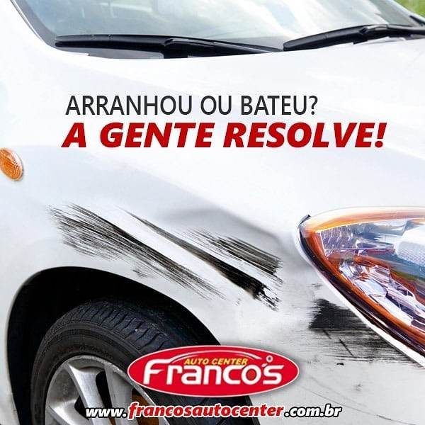 Photo by Franco's Auto Center in Navegantes. May be an image of car and text that says 'ARRANHOU OU BATEU? A GENTE RESOLVE! rancos AUTO CENTER www.francosautocenter.com.br'.