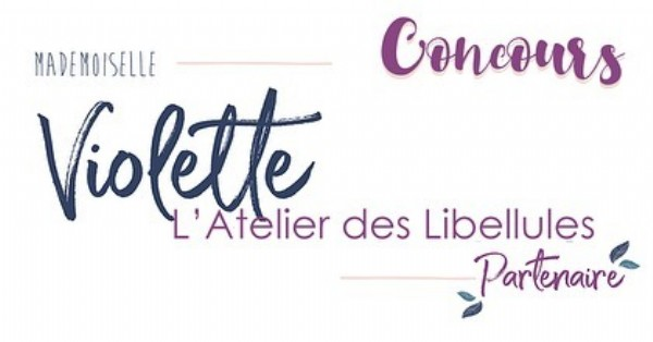 Photo by L'Atelier des Libellules C.P on June 18, 2021. May be an image of text that says 'Concours MADEMOISELLE Violette L'Atelier des Libellules Partenaire'.