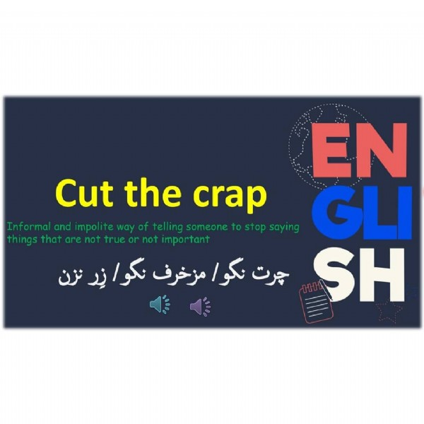 Photo by English_Daily1 on July 28, 2021. May be an image of text that says 'EN Cutc crap Informal and impolite waof someone to stop saying things that tuo not important GLI نزن زِر نگوا مزخرف نگوا چرت SH'.