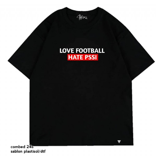 Photo by 496352 on May 28, 2021. May be an image of text that says 'L LOVE FOOTBALL HATE PSSI combed 24s sablon plastisol/dtf'.