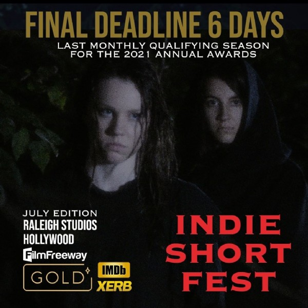 Photo by Indie Short Fest on June 16, 2021. May be an image of 2 people and text that says 'FINAL DEADLINE6 DAYS LAST MONTHLY QUALIFYING SEASON FOR THE 202 ANNUAL AWARDS JULY EDITION RALEIGH STUDIOS HOLLYWOOD FilmFreeway GOLD XERB INDIE SHORT FEST'.
