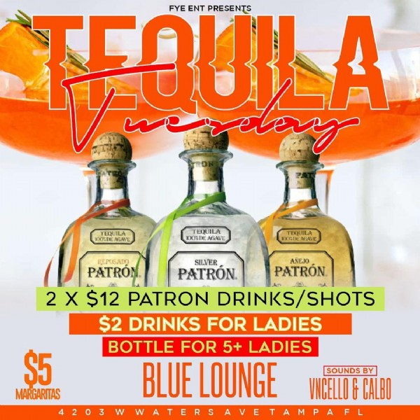 Photo by Mad Graphics on July 31, 2021. May be an image of drink and text that says 'TEQUILA FYE ENT PRESENTS EQUILA 100%DE AGAVE TEQUILA 100%DEAGAE TEQUILA 100%DE AGAVE REPOSADO SILVER AÃEJO PATRÓN. PATRON PATRÓN. 2 X $12 PATRON DRINKS/ SHOTS $2 DRINKS FOR LADIES BOTTLE FOR 5+ LADIES BLUE LOUNGE SOUNDS BY VNCELLOG CALBO WATERSAVETAMPAFL $5 MARGARITAS'.